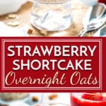 Strawberry shortcake overnight oats are a healthy, gluten-free, vegetarian, vegan and easy breakfast recipe for those weekdays that you are on-the-go! Each portion is full of fresh strawberries, yogurt, gluten-free oats, and chia seeds.
