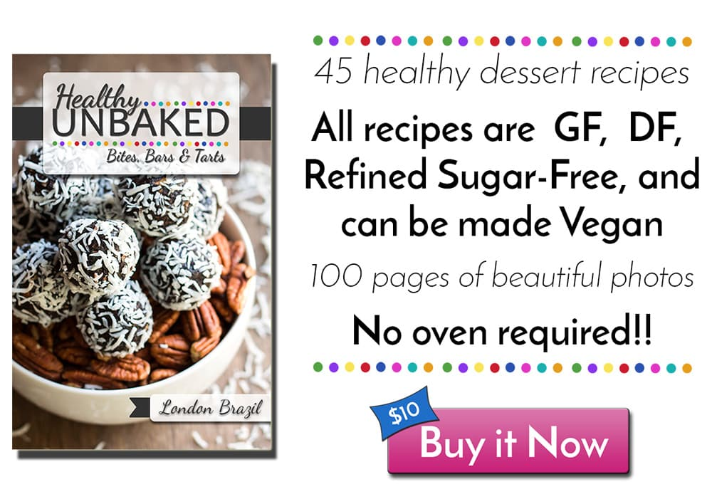 Healthy Unbaked Bites, Bars, and Tarts is an e-cookbook full of 45 healthy dessert recipes that do not require any baking and are gluten-free, refined sugar-free, dairy-free, and vegan!