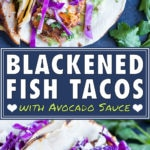 A quick, easy, and healthy fish taco recipe with blackened seasoning, a homemade sauce, and avocado.
