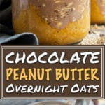 Healthy Chocolate + Peanut Butter Overnight Oats | Make these easy and healthy Chocolate Peanut Butter Overnight Oats the night before and wake up to a delicious breakfast in a jar!  This easy vegan overnight oats recipe is made with gluten-free oats, cocoa powder, almond milk, and sweetened with maple syrup!