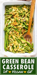 Easy green bean casserole recipe from scratch in a white baking dish.