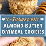 Almond Butter Oatmeal Cookies | Gluten- Free Cookie Recipe | 4-Ingredient Cookies