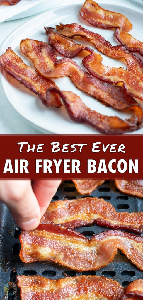 Bacon is made extra crispy in the air fryer.